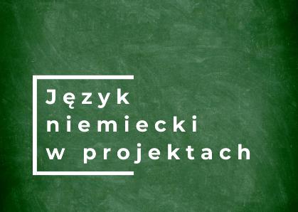 Język niemiecki w projektach