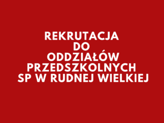Rekrutacja do oddziałów przedszkolnych SP w Rudnej Wielkiej