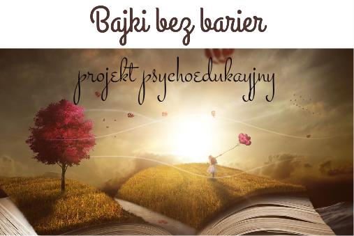 Bajki bez barier projekt psychoedukacyjny.