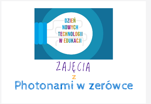 Dzień Nowych Technologii w Edykacji. Zajęcia z Photonami w zerówce.